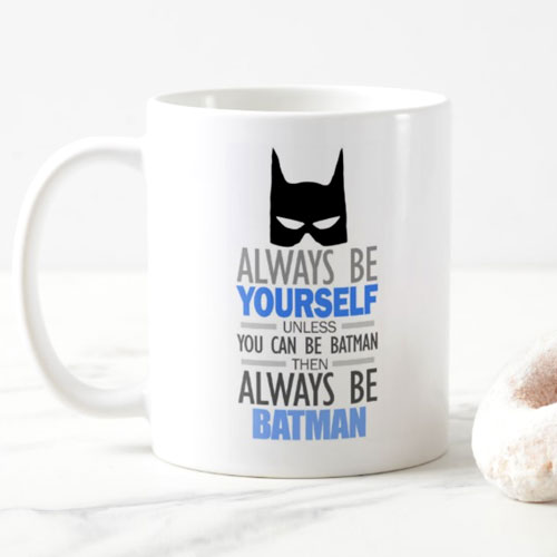 Always Be Yourself Mug