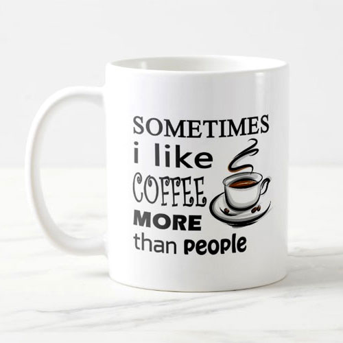 Like Coffee More Than People Mug
