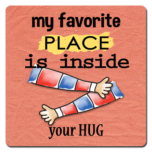 Favorite Place Is Your Hug Magnet
