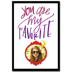 You Are My Favorite Poster