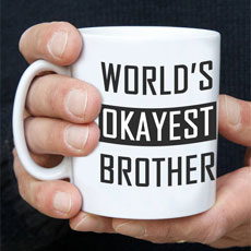 Worlds Okayest Brother Mug