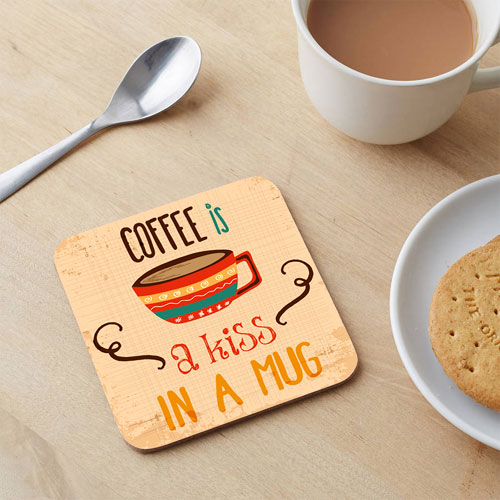 Coffee Is A Kiss Coaster