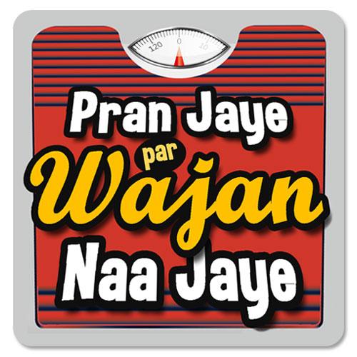 Pran Jaye Par Wajan Naa Jaye Magnet