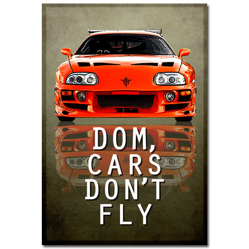 Cars Dont Fly Fast And Furious Art Poster