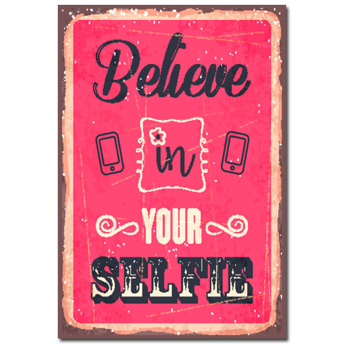 Believe In Your Selfie Poster