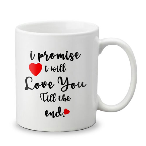 I Promise I Will Love You Mug