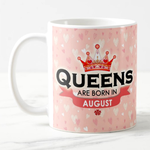 Queens Are Born In August Mug