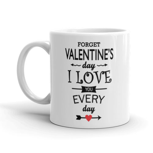 Every Day Is Valentines Mug