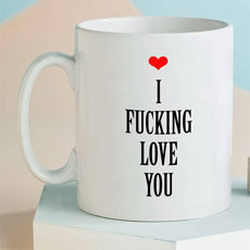 I Fucking Love You Mug