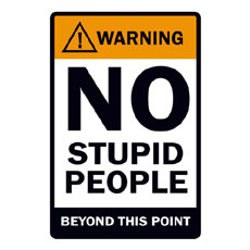 Warning No Stupid People Poster