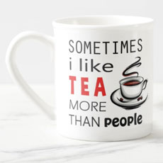 Like Tea More Than People Tea Cup