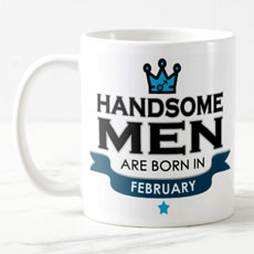 Handsome Men Are Born In Feb Mug