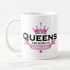 Queens Are Born In Feb Mug