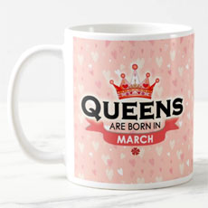 Queens Are Born In March Mug