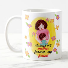Forever My Friend Mother Mug