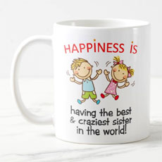 Happiness Is Having A Sister Mug