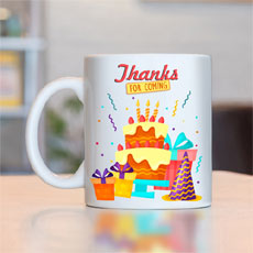 Thanks For Coming Birthday Return Gift Mug